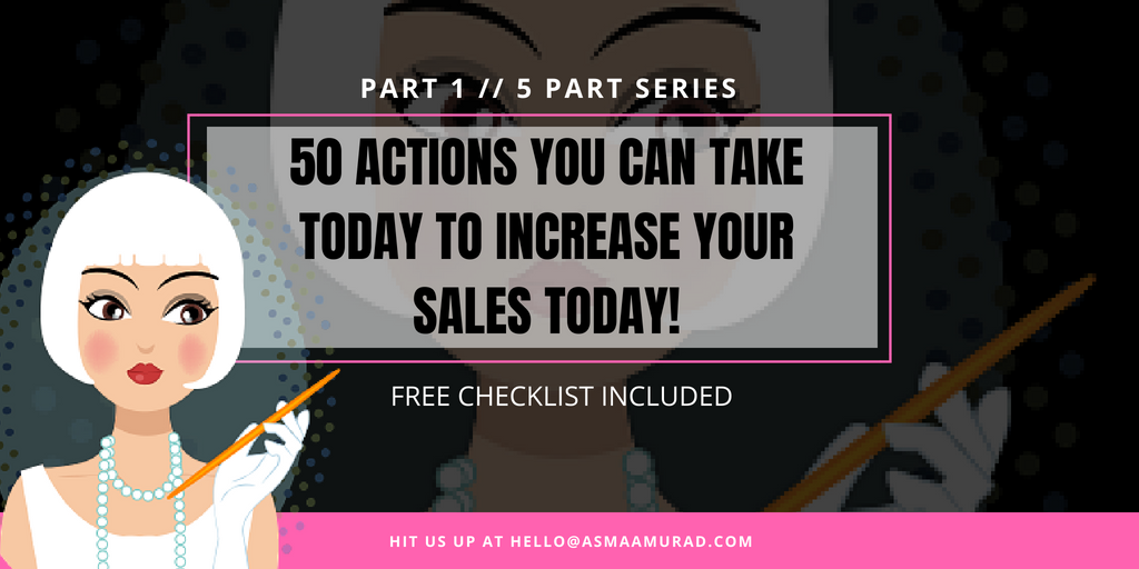 How To Increase Your Sales 50 Actions You Can Take Today – PART 1