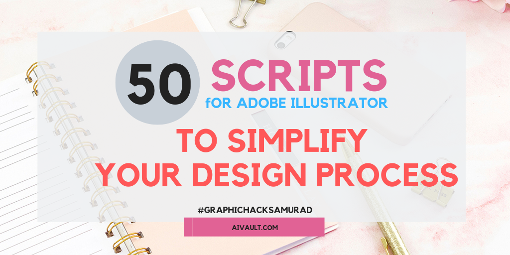 50 Wonderfully practical Scripts for Adobe illustrator