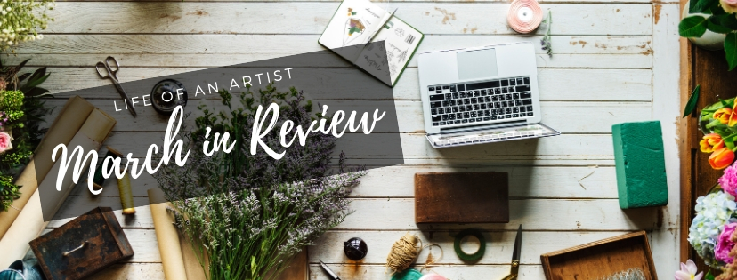 Diary of a Small Business, Freelancer Artist : March 2020 Review